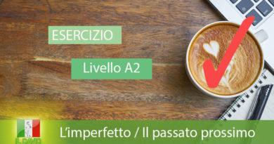 A2-IMPERFETTO - PASSATO PROSSIMO