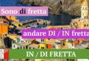 IN или  DI fretta