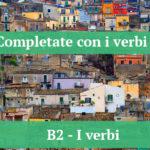 B2- Completare con i verbi