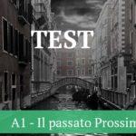 A1 — Test. Il passato prossimo